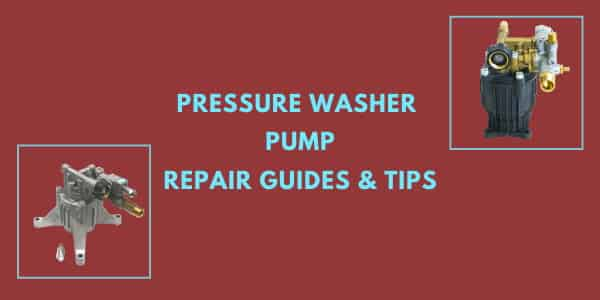 Pressure Washer Pump Repair Guides & Tips